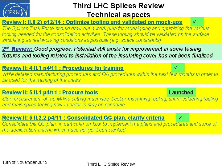 Third LHC Splices Review Technical aspects Review I: II. 6 2) p 12/14 :