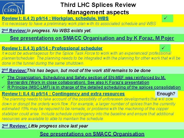 Third LHC Splices Review Management aspects Review I: II. 4 2) p 9/14 :
