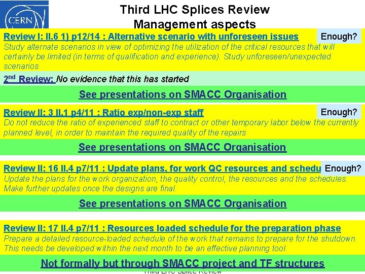 Third LHC Splices Review Management aspects Review I: II. 6 1) p 12/14 :