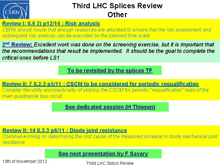 Third LHC Splices Review Other Review I: II. 6 2) p 12/14 : Risk