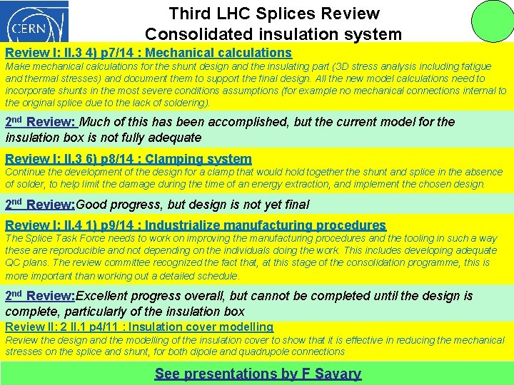 Third LHC Splices Review Consolidated insulation system Review I: II. 3 4) p 7/14