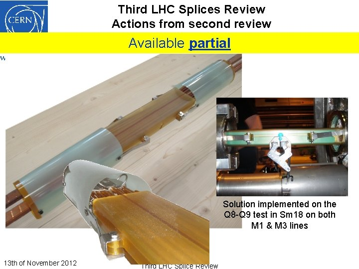 Third LHC Splices Review Actions from second review Available partial Solution implemented on the