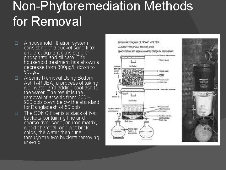 Non-Phytoremediation Methods for Removal � � � A household filtration system consisting of a