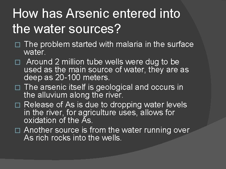 How has Arsenic entered into the water sources? � � � The problem started
