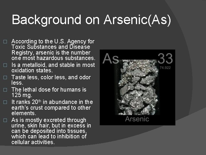 Background on Arsenic(As) � � � According to the U. S. Agency for Toxic