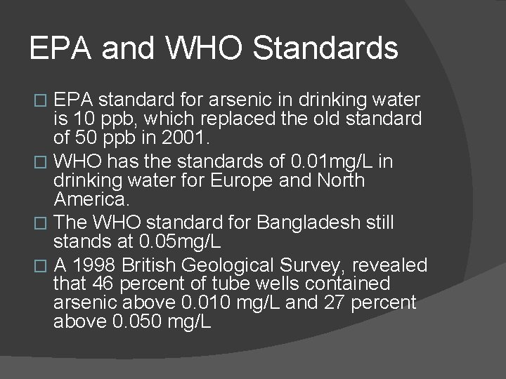 EPA and WHO Standards EPA standard for arsenic in drinking water is 10 ppb,