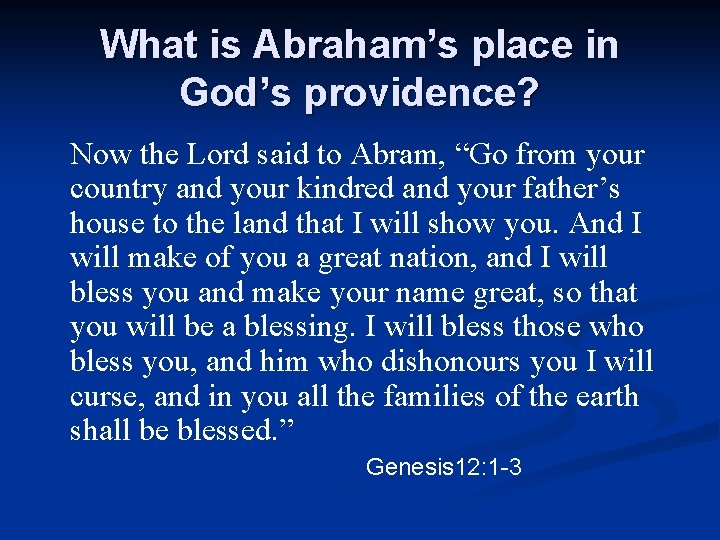 """What is Abraham's place in God's providence? Now the Lord said to Abram, """"Go"""