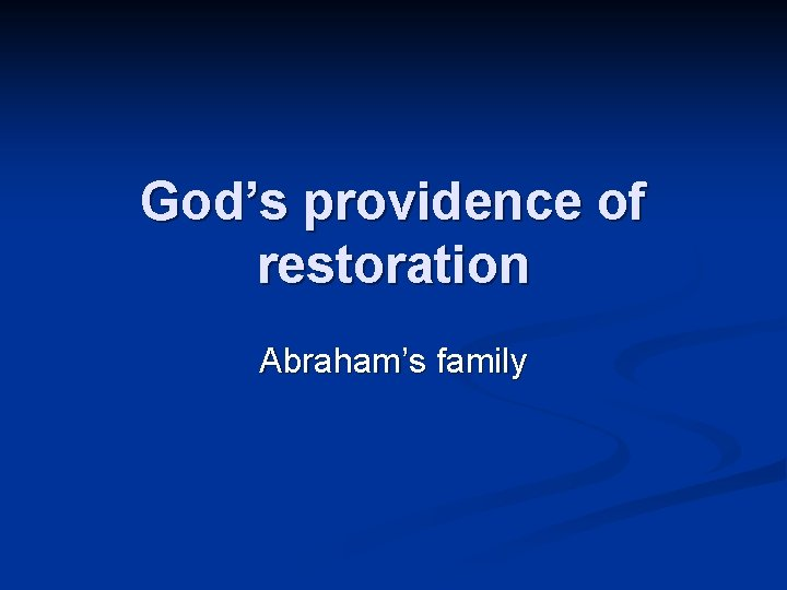 God's providence of restoration Abraham's family