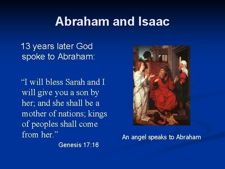 """Abraham and Isaac 13 years later God spoke to Abraham: """"I will bless Sarah"""