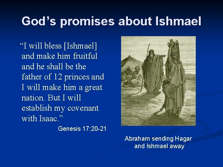 """God's promises about Ishmael """"I will bless [Ishmael] and make him fruitful and he"""
