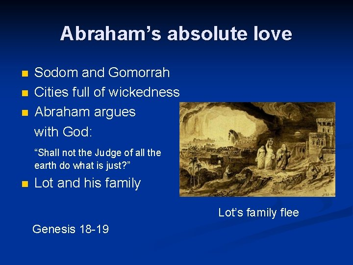 Abraham's absolute love n n n Sodom and Gomorrah Cities full of wickedness Abraham