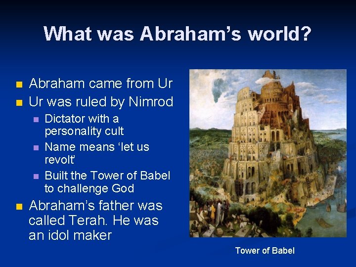 What was Abraham's world? n n Abraham came from Ur Ur was ruled by