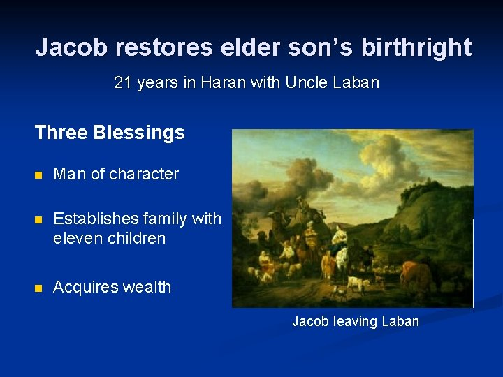 Jacob restores elder son's birthright 21 years in Haran with Uncle Laban Three Blessings