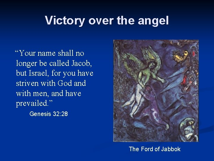 """Victory over the angel """"Your name shall no longer be called Jacob, but Israel,"""