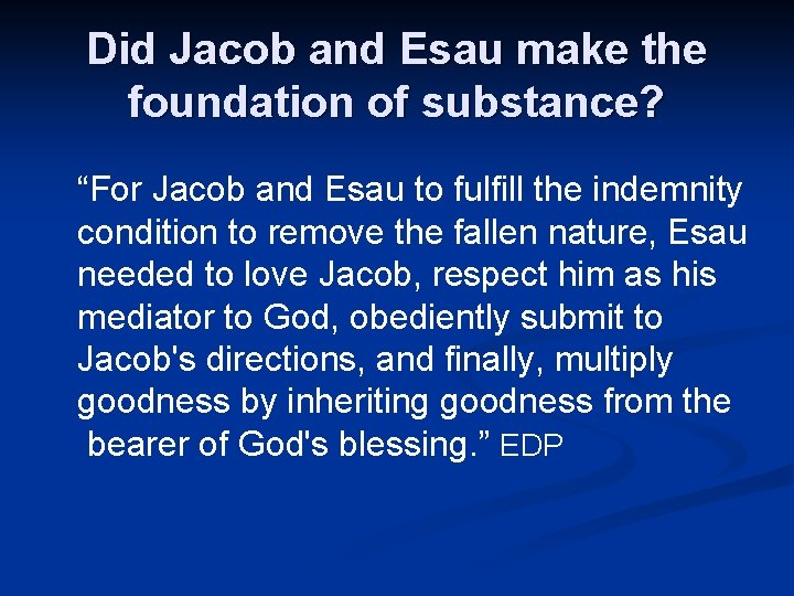 """Did Jacob and Esau make the foundation of substance? """"For Jacob and Esau to"""