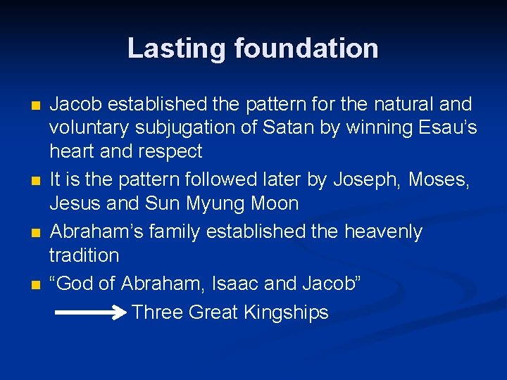 Lasting foundation Jacob established the pattern for the natural and voluntary subjugation of Satan