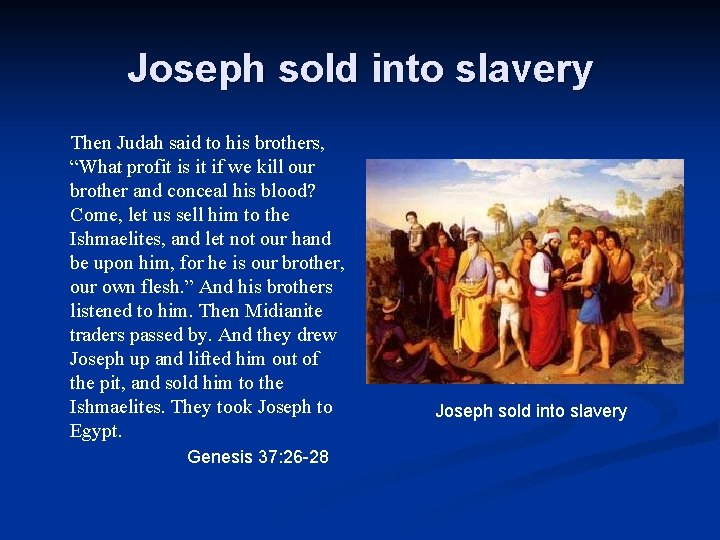 """Joseph sold into slavery Then Judah said to his brothers, """"What profit is it"""