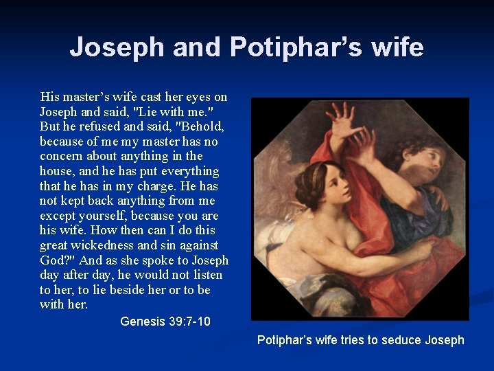 Joseph and Potiphar's wife His master's wife cast her eyes on Joseph and said,