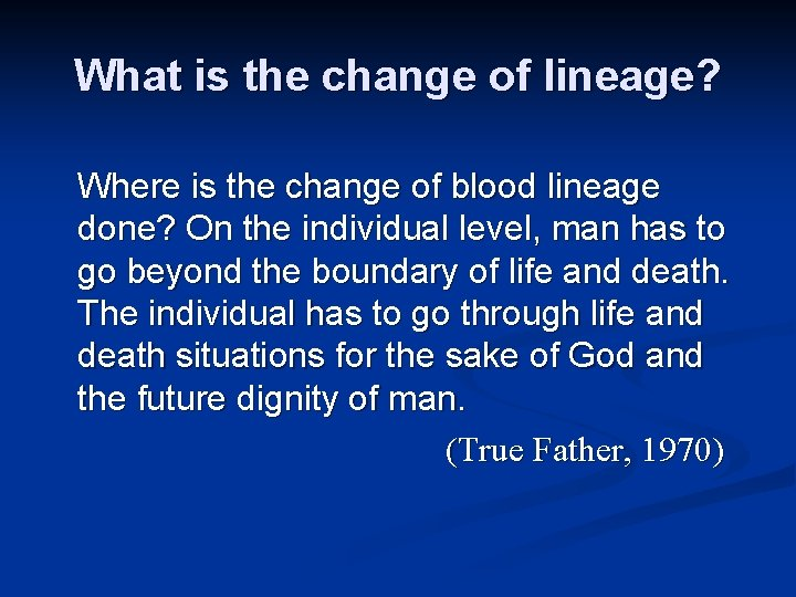 What is the change of lineage? Where is the change of blood lineage done?