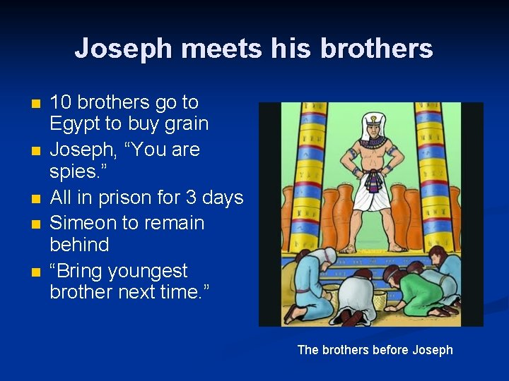 Joseph meets his brothers n n n 10 brothers go to Egypt to buy