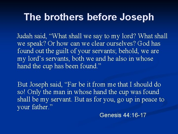 """The brothers before Joseph Judah said, """"What shall we say to my lord? What"""