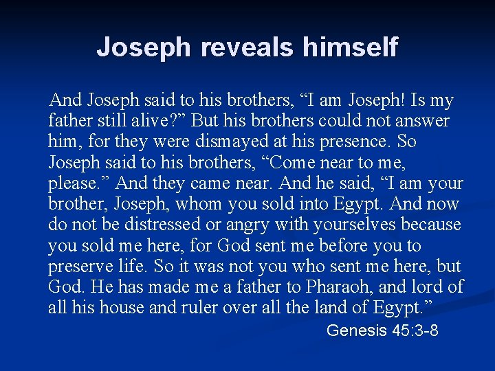 """Joseph reveals himself And Joseph said to his brothers, """"I am Joseph! Is my"""