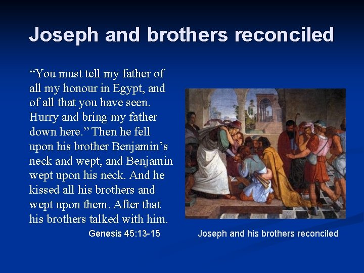 """Joseph and brothers reconciled """"You must tell my father of all my honour in"""