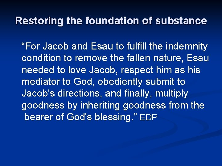 """Restoring the foundation of substance """"For Jacob and Esau to fulfill the indemnity condition"""