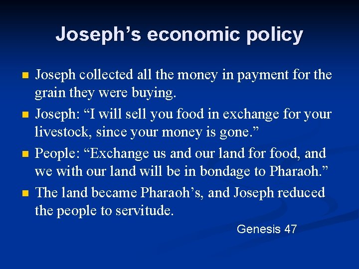 Joseph's economic policy n n Joseph collected all the money in payment for the