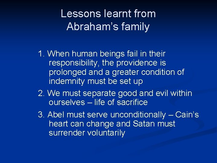 Lessons learnt from Abraham's family 1. When human beings fail in their responsibility, the