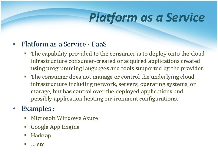 Platform as a Service • Platform as a Service - Paa. S § The
