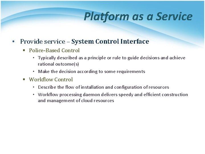 Platform as a Service • Provide service – System Control Interface § Police-Based Control