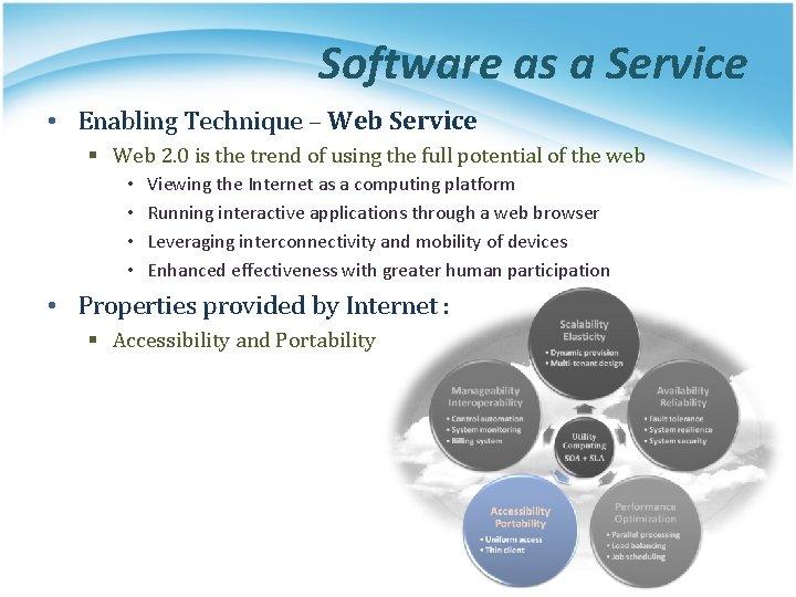 Software as a Service • Enabling Technique – Web Service § Web 2. 0
