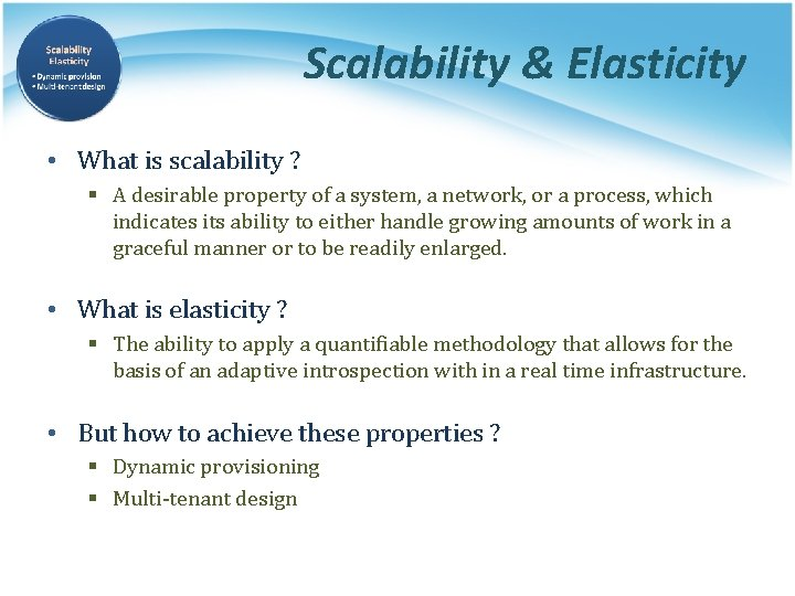 Scalability & Elasticity • What is scalability ? § A desirable property of a