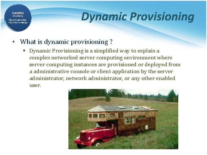 Dynamic Provisioning • What is dynamic provisioning ? § Dynamic Provisioning is a simplified