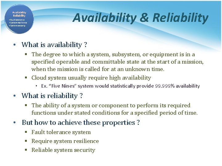 Availability & Reliability • What is availability ? § The degree to which a