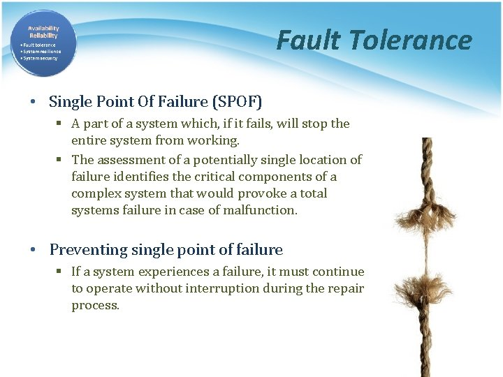 Fault Tolerance • Single Point Of Failure (SPOF) § A part of a system