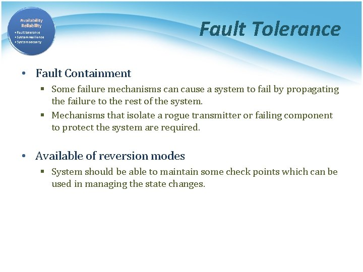 Fault Tolerance • Fault Containment § Some failure mechanisms can cause a system to
