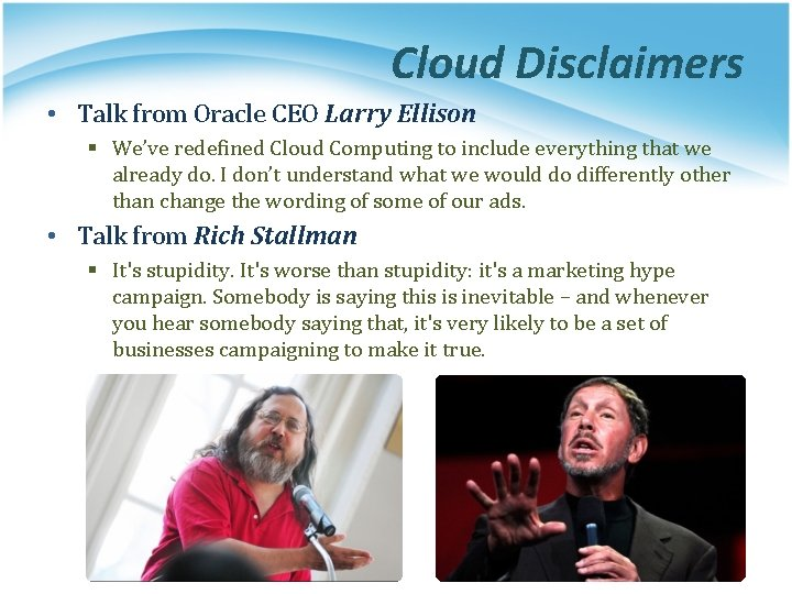 Cloud Disclaimers • Talk from Oracle CEO Larry Ellison § We've redefined Cloud Computing