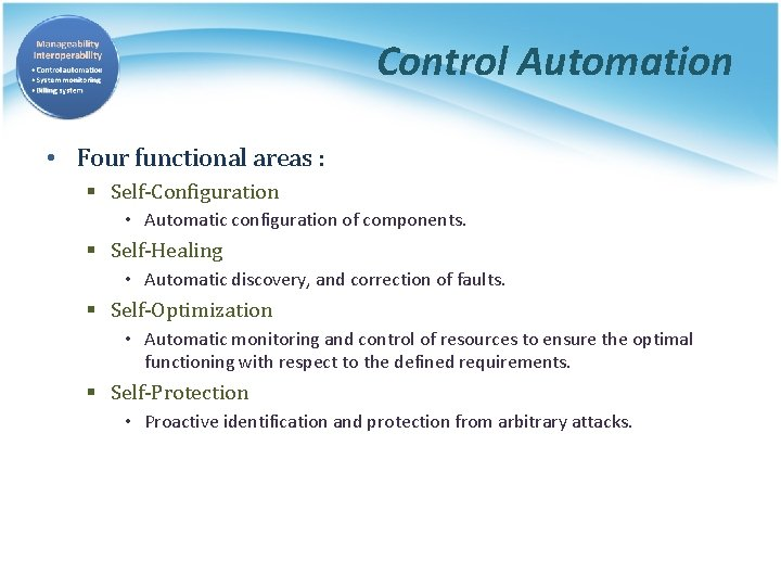 Control Automation • Four functional areas : § Self-Configuration • Automatic configuration of components.