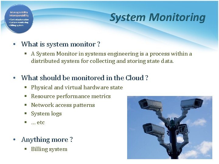 System Monitoring • What is system monitor ? § A System Monitor in systems