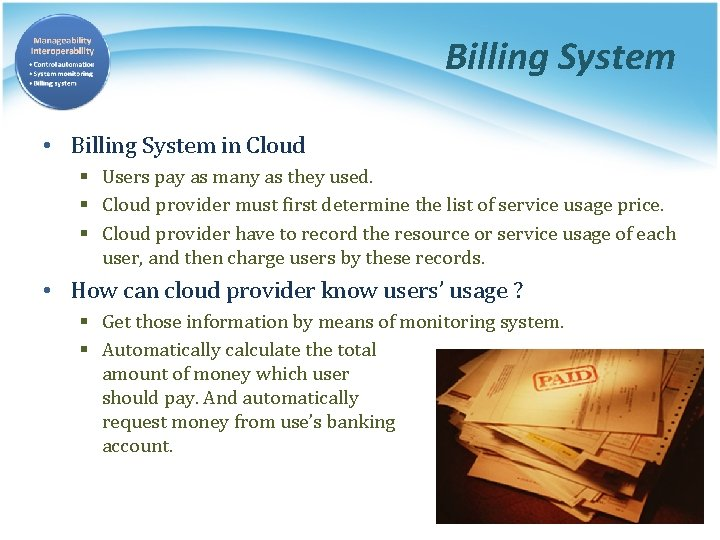 Billing System • Billing System in Cloud § Users pay as many as they