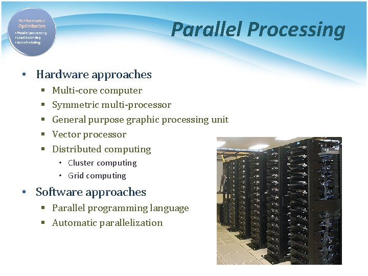 Parallel Processing • Hardware approaches § § § Multi-core computer Symmetric multi-processor General purpose
