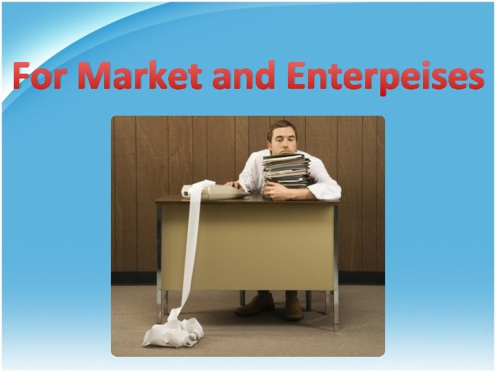 For Market and Enterpeises