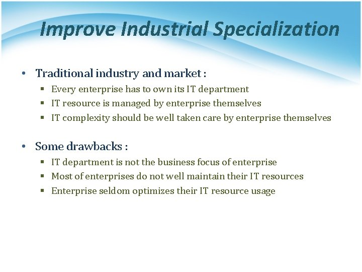 Improve Industrial Specialization • Traditional industry and market : § Every enterprise has to