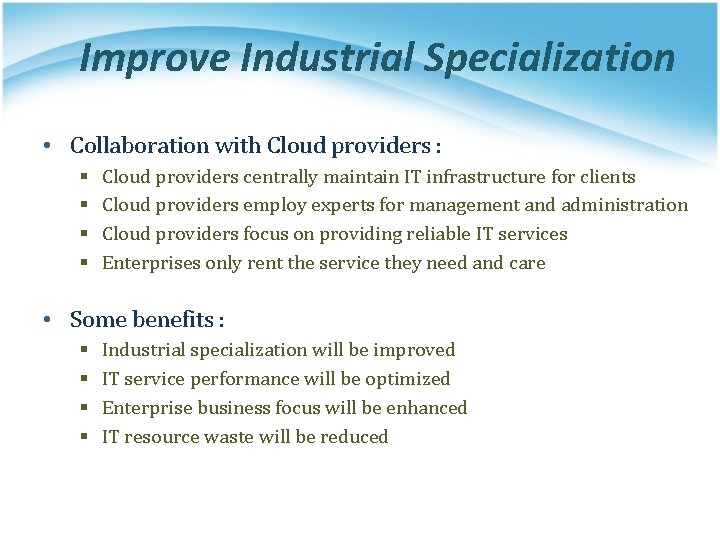Improve Industrial Specialization • Collaboration with Cloud providers : § § Cloud providers centrally