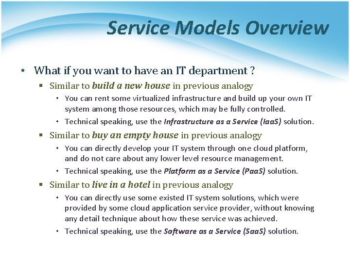 Service Models Overview • What if you want to have an IT department ?