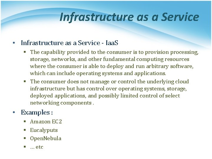 Infrastructure as a Service • Infrastructure as a Service - Iaa. S § The