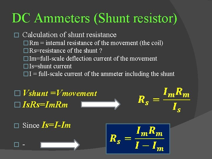 DC Ammeters (Shunt resistor) � Calculation of shunt resistance � Rm = internal resistance