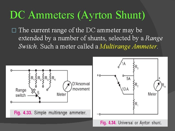 DC Ammeters (Ayrton Shunt) � The current range of the DC ammeter may be